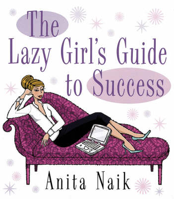 The Lazy Girl's Guide to Success (Paperback)