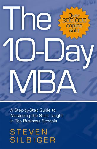 The 10-Day MBA: A step-by-step guide to mastering the skills taught in top business schools (Paperback)