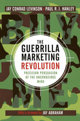 The Guerrilla Marketing Revolution: Precision Persuasion of the Unconscious Mind (Paperback)