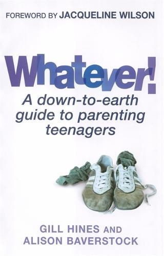 Whatever!: A down-to-earth guide to parenting teenagers (Paperback)