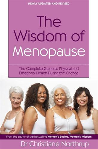 The Wisdom Of Menopause: The complete guide to physical and emotional health during the change (Paperback)