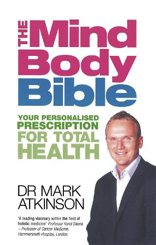 The Mind-Body Bible: Your personalised prescription for total health (Paperback)