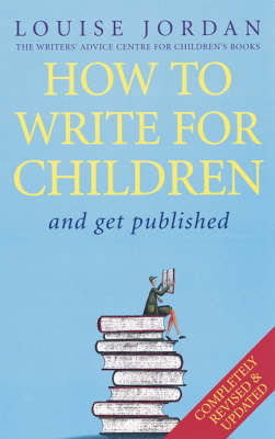 How to Write for Children: And Get Published (Paperback)
