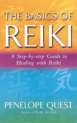 The Basics Of Reiki: A step-by-step guide to reiki practice (Paperback)