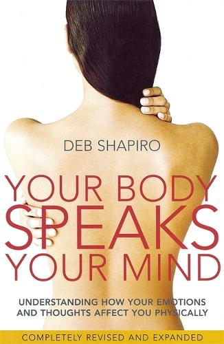 Your Body Speaks Your Mind: Understanding how your emotions and thoughts affect you physically (Paperback)