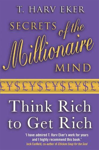 Secrets Of The Millionaire Mind: Think rich to get rich (Paperback)