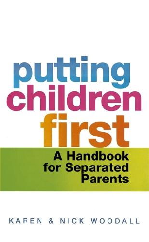 Putting Children First: A handbook for separated parents (Paperback)