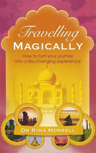 Travelling Magically: How to turn your journey into a life-changing experience (Paperback)