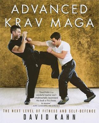 Advanced Krav Maga: The next level of fitness and self-defence (Paperback)