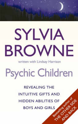 Psychic Children: Revealing Their Intuitive Gifts and Hidden Abilities (Paperback)