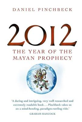 2012: The year of the Mayan prophecy (Paperback)
