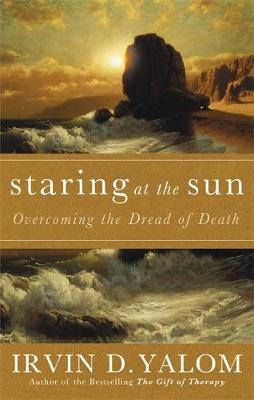Staring At The Sun: Being at peace with your own mortality (Paperback)