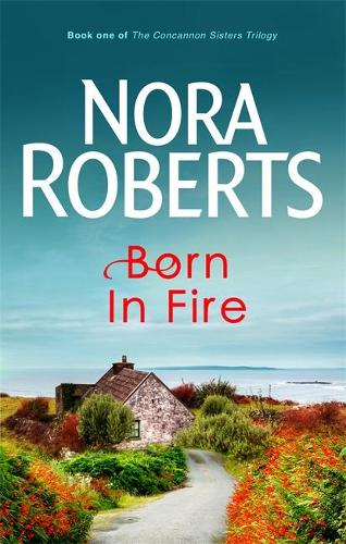 Born In Fire: Number 1 in series - Concannon Sisters Trilogy (Paperback)