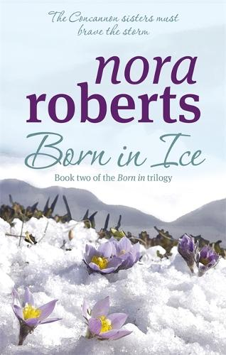 Born In Ice: Number 2 in series - Concannon Sisters Trilogy (Paperback)