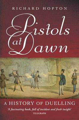 Pistols at Dawn: A History of Duelling (Paperback)