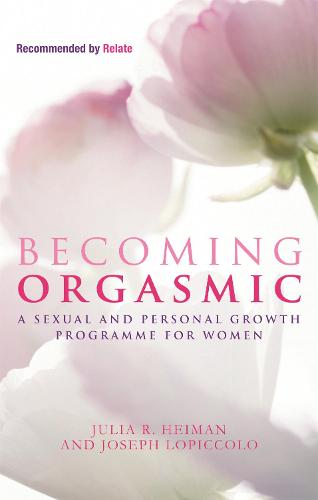 Becoming Orgasmic: A sexual and personal growth programme for women (Paperback)
