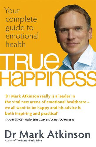 True Happiness: Your complete guide to emotional health (Paperback)