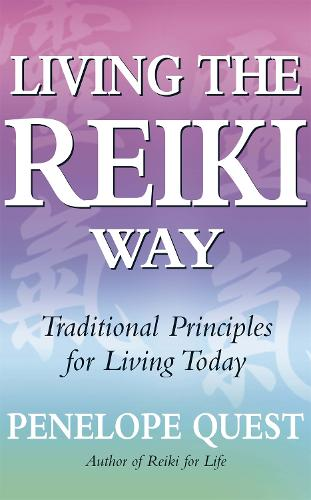 Living The Reiki Way: Traditional principles for living today (Paperback)
