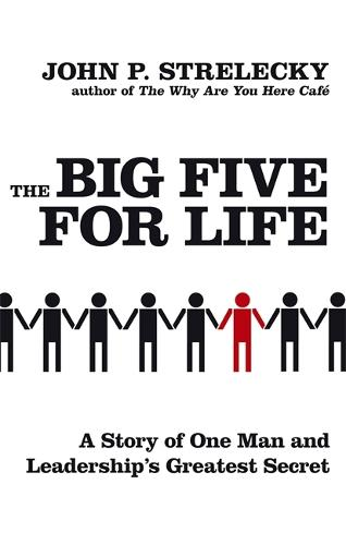 The Big Five For Life: A story of one man and leadership's greatest secret (Paperback)