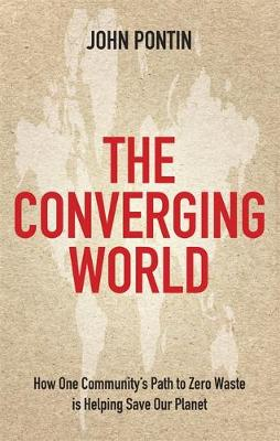 The Converging World: How one community's path to zero waste is helping save our planet (Paperback)
