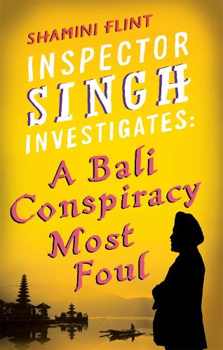Inspector Singh Investigates: A Bali Conspiracy Most Foul: Number 2 in series - Inspector Singh Investigates Series (Paperback)