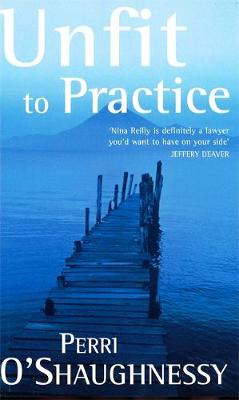 Unfit To Practice: Number 8 in series - Nina Reilly (Paperback)