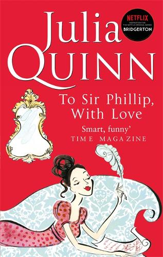 To Sir Phillip, With Love: Number 5 in series - Bridgerton Family (Paperback)
