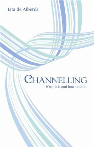 Channelling: What it is and how to do it (Paperback)
