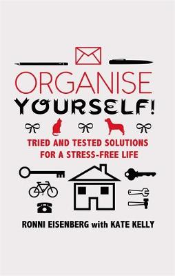 Organise Yourself!: Tried and tested solutions for a stress-free life (Paperback)