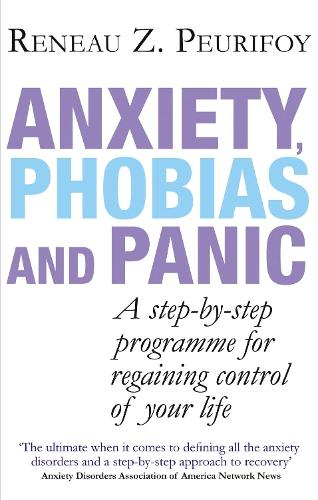 Anxiety, Phobias And Panic: A step-by-step programme for regaining control of your life (Paperback)