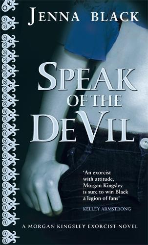 Speak Of The Devil: Number 4 in series - Morgan Kingsley Exorcist (Paperback)