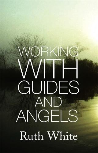 Working With Guides And Angels (Paperback)