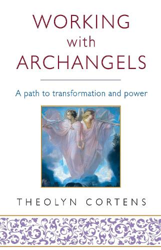 Working With Archangels: Your path to transformation and power (Paperback)