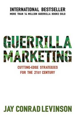 Guerrilla Marketing: Cutting-edge Strategies for the 21st Century (Paperback)