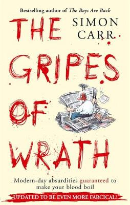 The Gripes Of Wrath: This book is guaranteed to make your blood boil (Paperback)