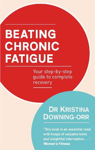 Beating Chronic Fatigue: Your step-by-step guide to complete recovery (Paperback)