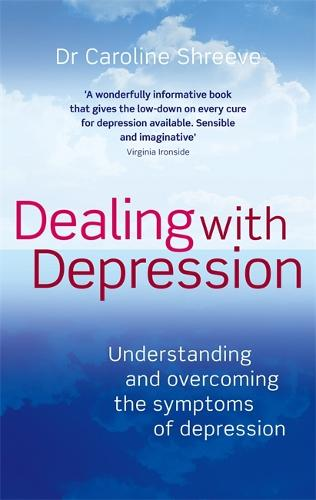 Dealing With Depression: Understanding and overcoming the symptoms of depression (Paperback)