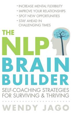 The NLP Brain Builder: Self-coaching Strategies for Surviving and Thriving (Paperback)