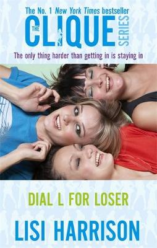 Dial L For Loser: Number 6 in series - Clique Novels (Paperback)