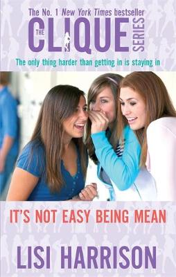 It's Not Easy Being Mean: Number 7 in series - Clique Novels (Paperback)