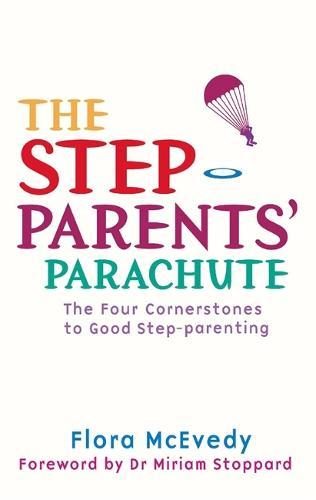 The Step-Parents' Parachute: The Four Cornerstones of Good Step-parenting (Paperback)