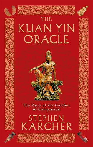 The Kuan Yin Oracle: The Voice of the Goddess of Compassion (Paperback)