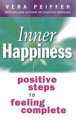 Inner Happiness: Positive steps to feeling complete (Paperback)