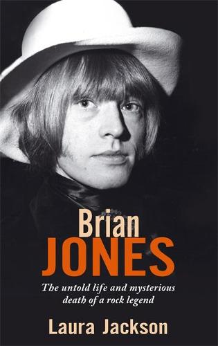 Brian Jones: The untold life and mysterious death of a rock legend (Paperback)