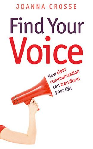 Find Your Voice: Transform your voice for personal and professional success (Paperback)