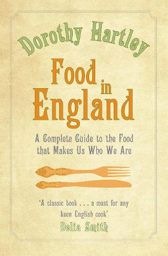 Food In England: A complete guide to the food that makes us who we are (Paperback)