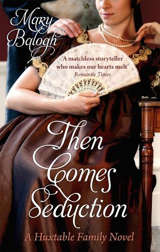 Then Comes Seduction: Number 2 in series - Huxtables (Paperback)