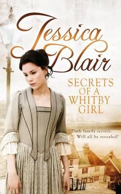 Secrets of a Whitby Girl: Dark Family Secrets. Will All be Revealed? (Hardback)