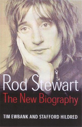 Rod Stewart: The new biography (Paperback)