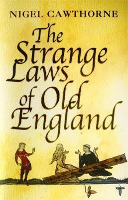 The Strange Laws Of Old England (Hardback)